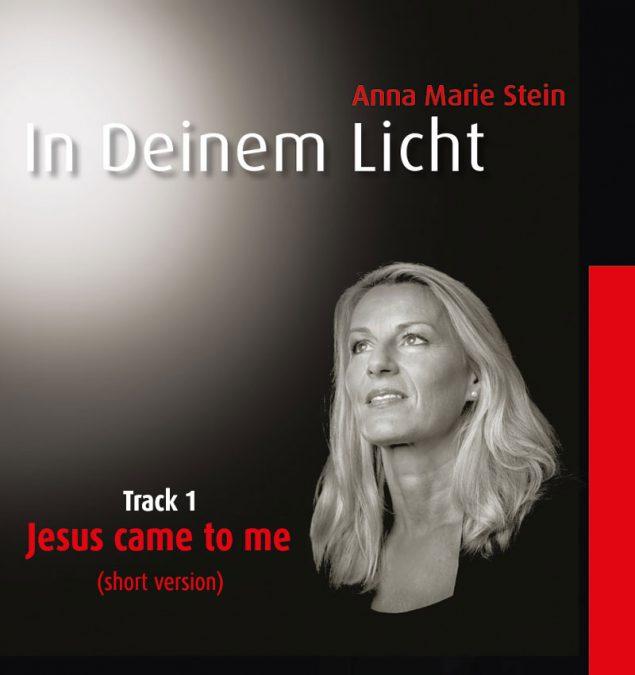 Track1: Jesus came to me (short version)